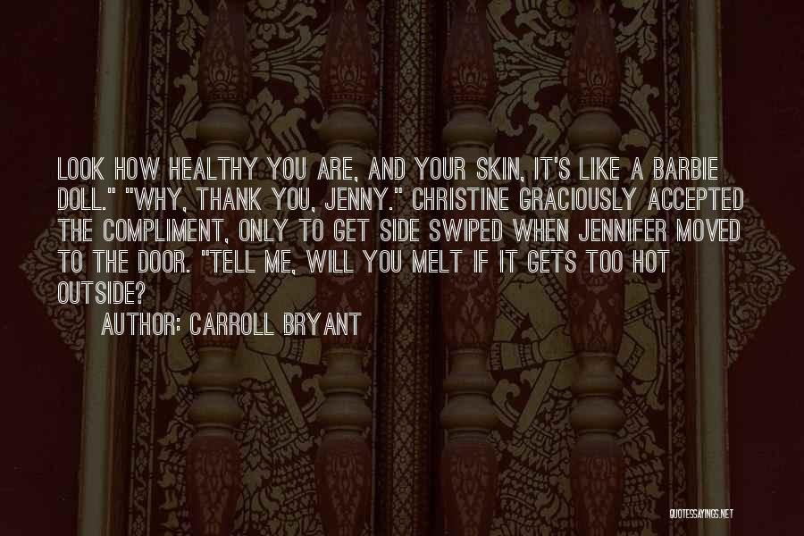 You Melt Me Quotes By Carroll Bryant