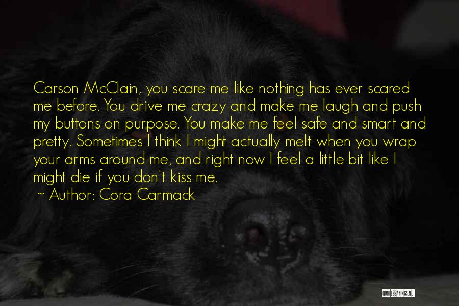 You Melt Me Quotes By Cora Carmack