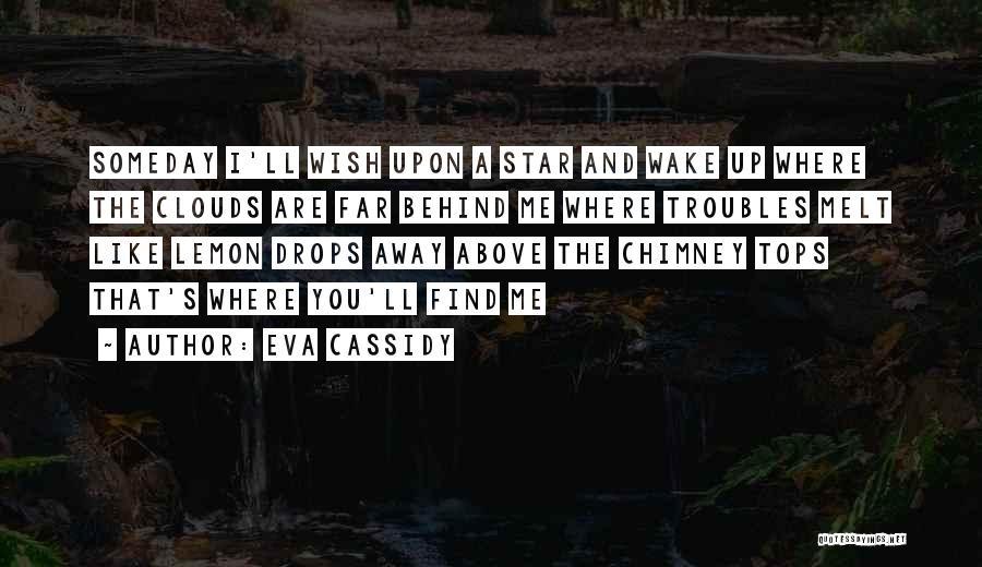You Melt Me Quotes By Eva Cassidy