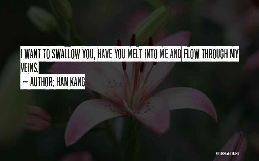 You Melt Me Quotes By Han Kang