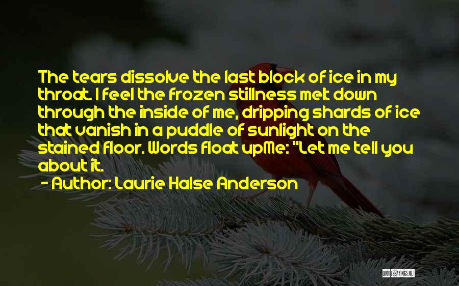 You Melt Me Quotes By Laurie Halse Anderson