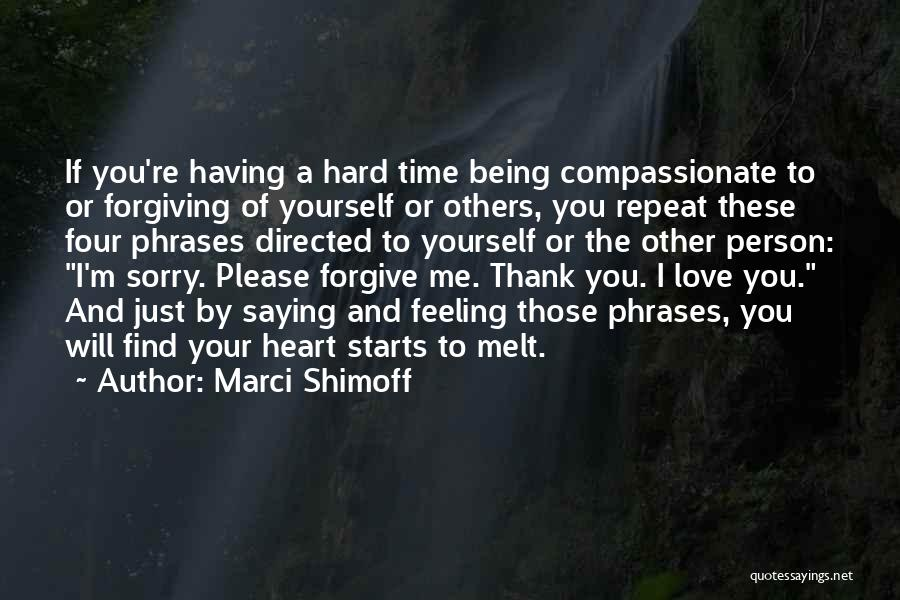 You Melt Me Quotes By Marci Shimoff