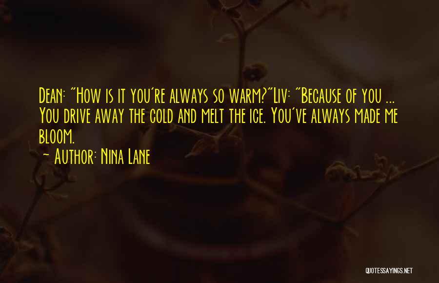 You Melt Me Quotes By Nina Lane
