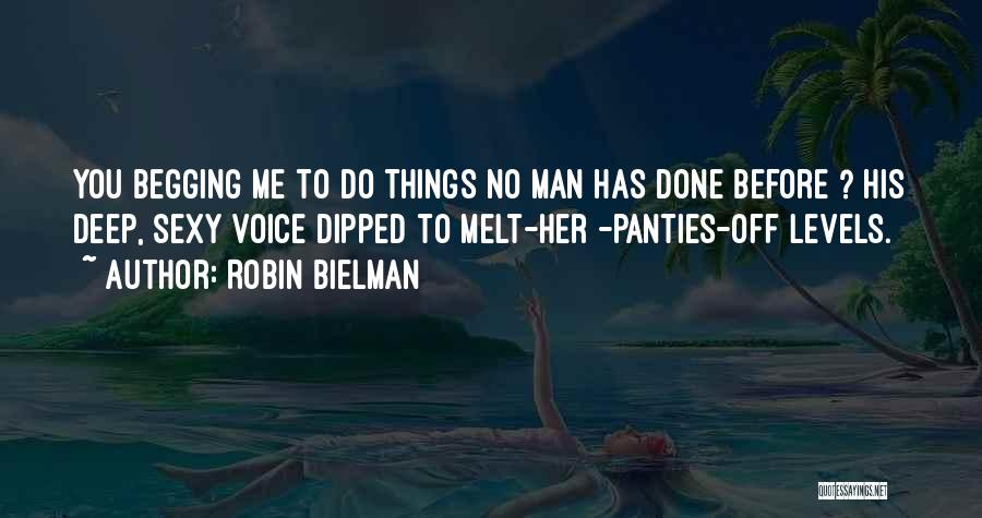You Melt Me Quotes By Robin Bielman