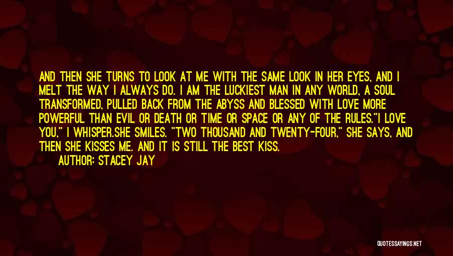 You Melt Me Quotes By Stacey Jay