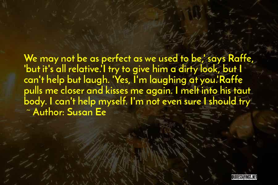 You Melt Me Quotes By Susan Ee