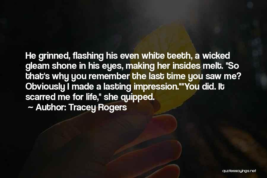You Melt Me Quotes By Tracey Rogers