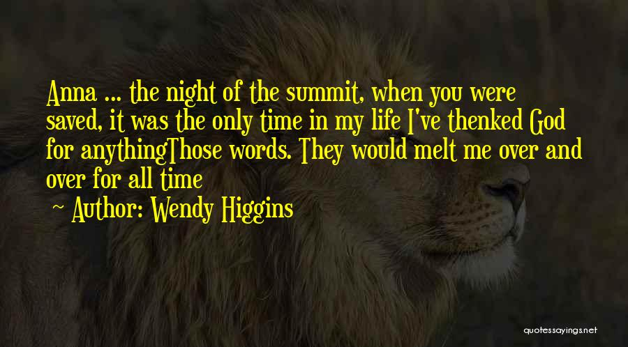 You Melt Me Quotes By Wendy Higgins