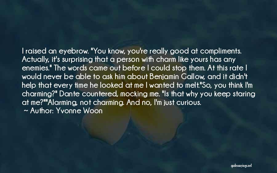 You Melt Me Quotes By Yvonne Woon