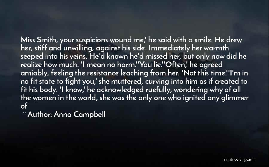 You Miss Me Now Quotes By Anna Campbell