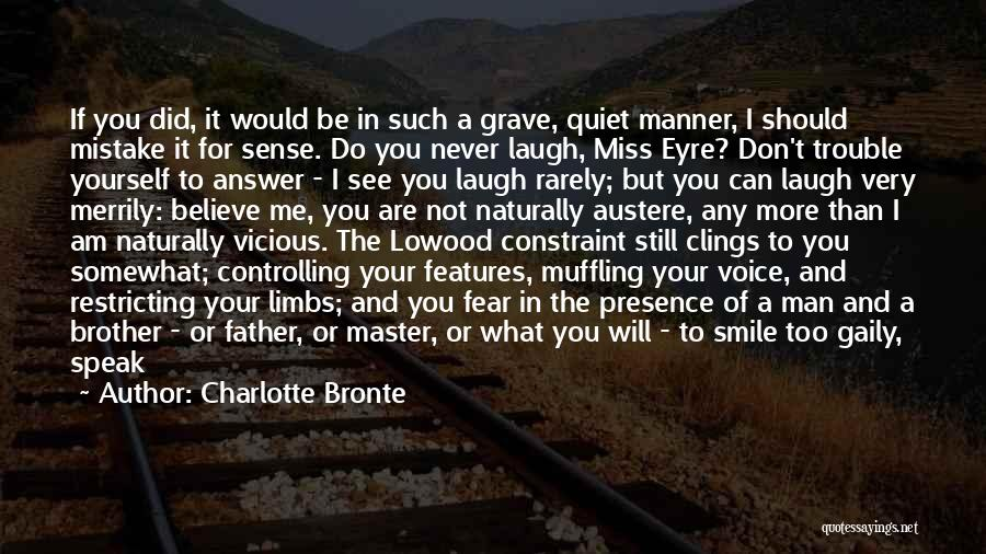 You Miss Me Now Quotes By Charlotte Bronte