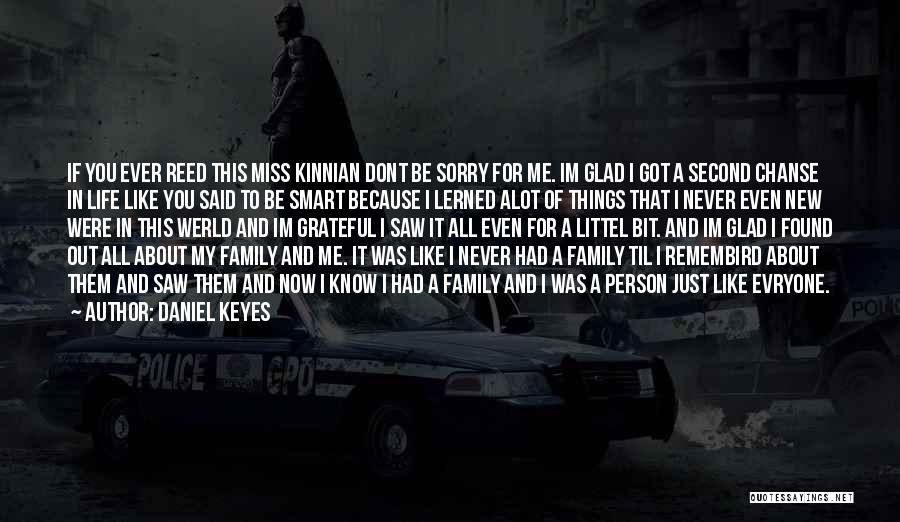 You Miss Me Now Quotes By Daniel Keyes