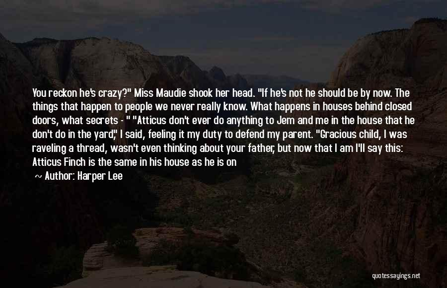 You Miss Me Now Quotes By Harper Lee