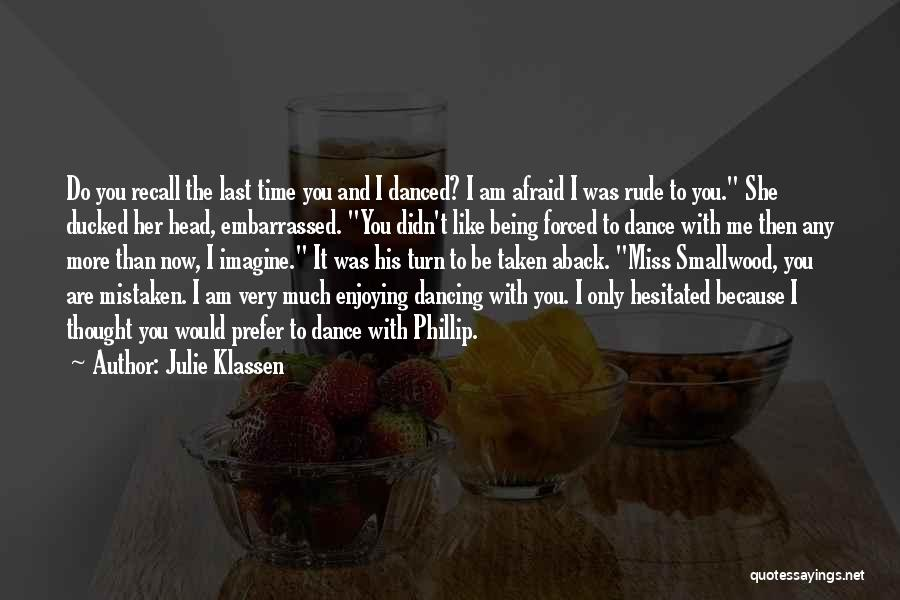 You Miss Me Now Quotes By Julie Klassen