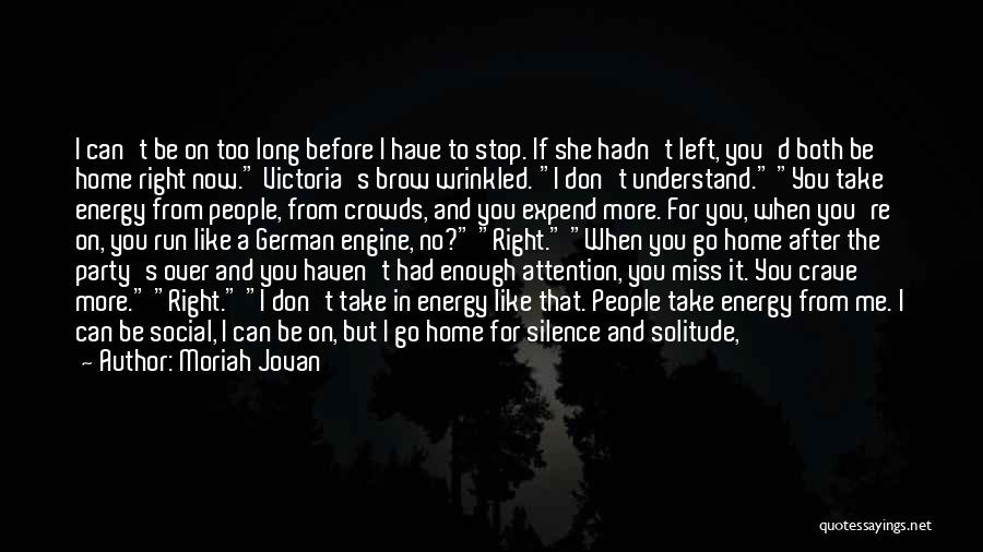 You Miss Me Now Quotes By Moriah Jovan