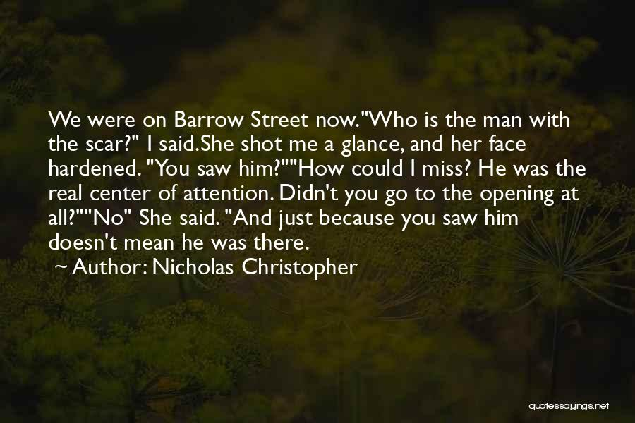 You Miss Me Now Quotes By Nicholas Christopher