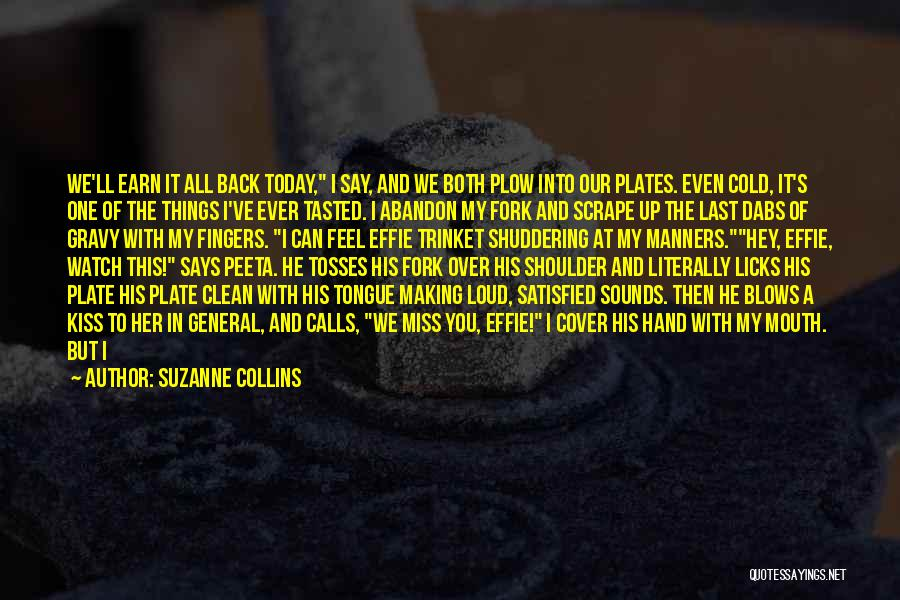 You Miss Me Now Quotes By Suzanne Collins