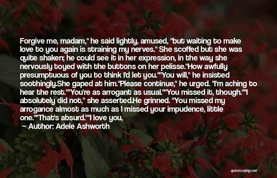 You Missed It Quotes By Adele Ashworth