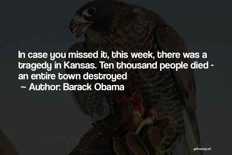 You Missed It Quotes By Barack Obama