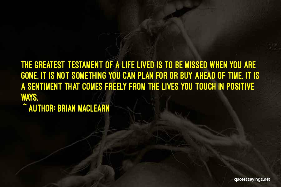 You Missed It Quotes By Brian MacLearn