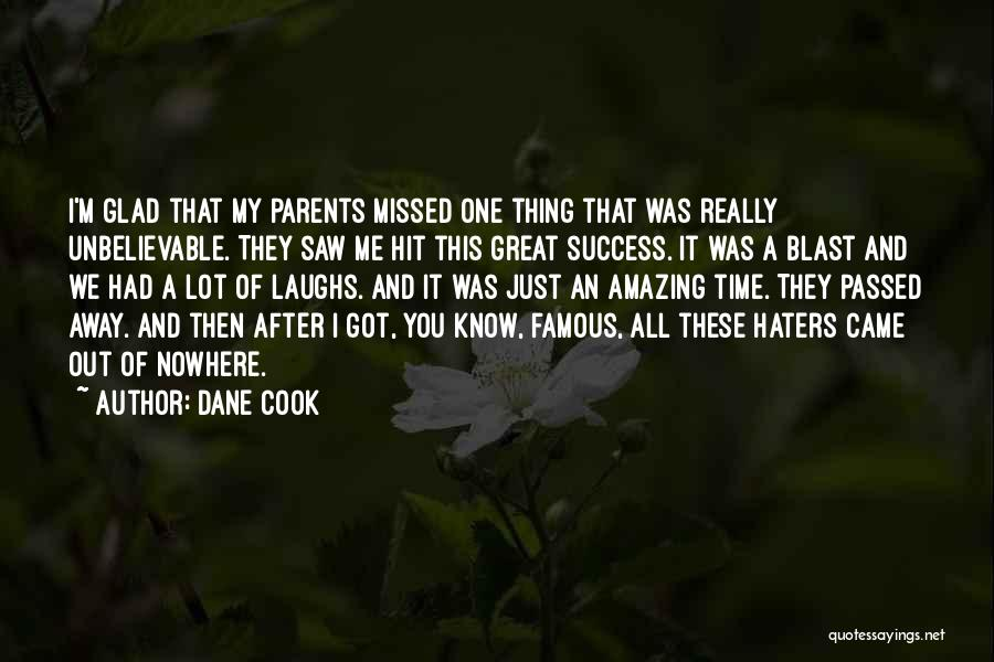 You Missed It Quotes By Dane Cook