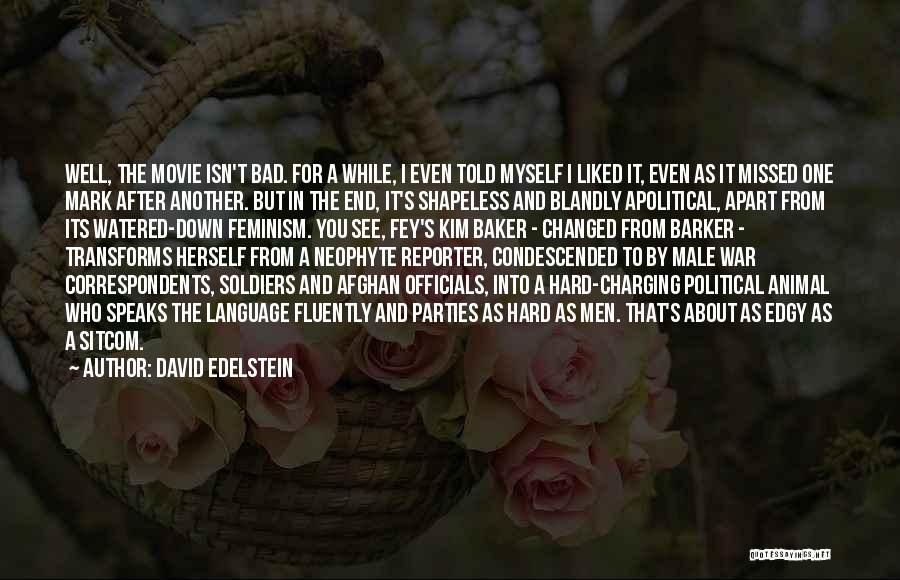 You Missed It Quotes By David Edelstein