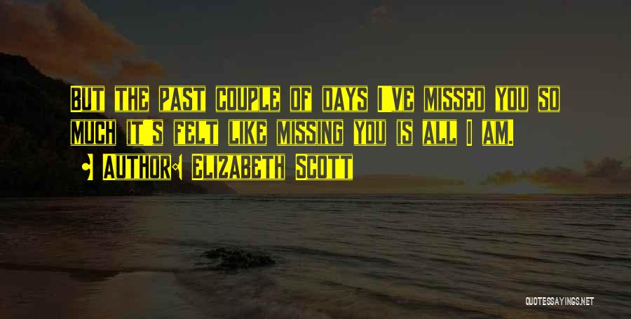 You Missed It Quotes By Elizabeth Scott