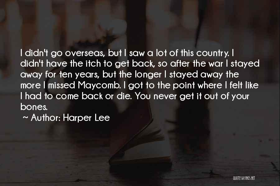 You Missed It Quotes By Harper Lee