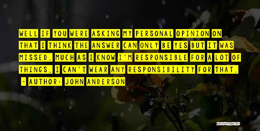 You Missed It Quotes By John Anderson