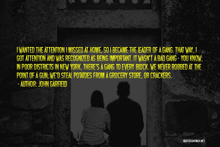You Missed It Quotes By John Garfield