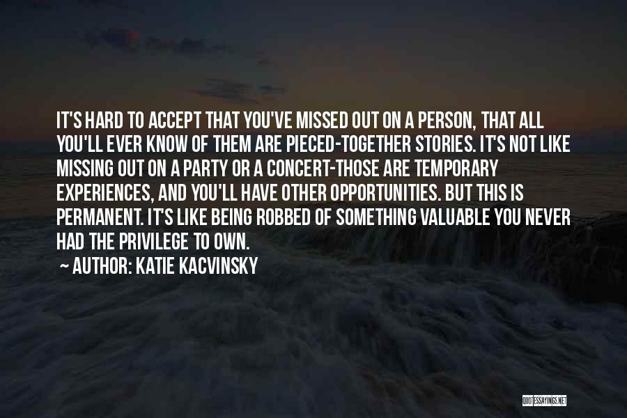 You Missed It Quotes By Katie Kacvinsky
