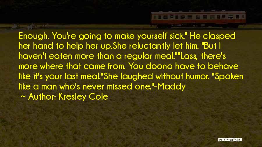 You Missed It Quotes By Kresley Cole