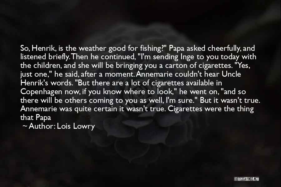 You Missed It Quotes By Lois Lowry