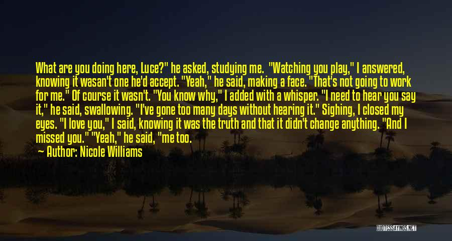 You Missed It Quotes By Nicole Williams