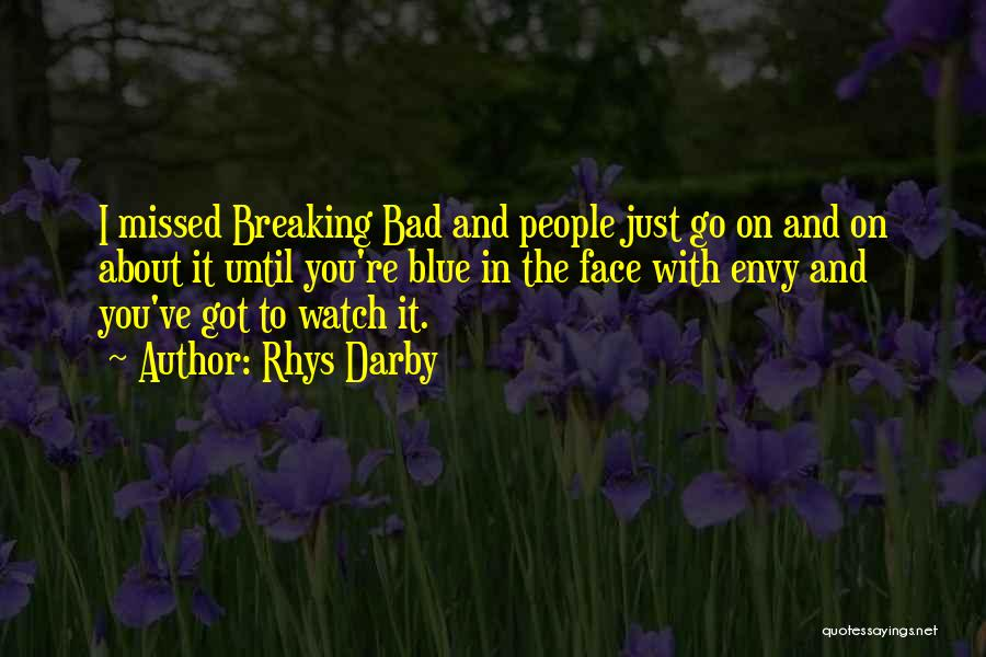 You Missed It Quotes By Rhys Darby