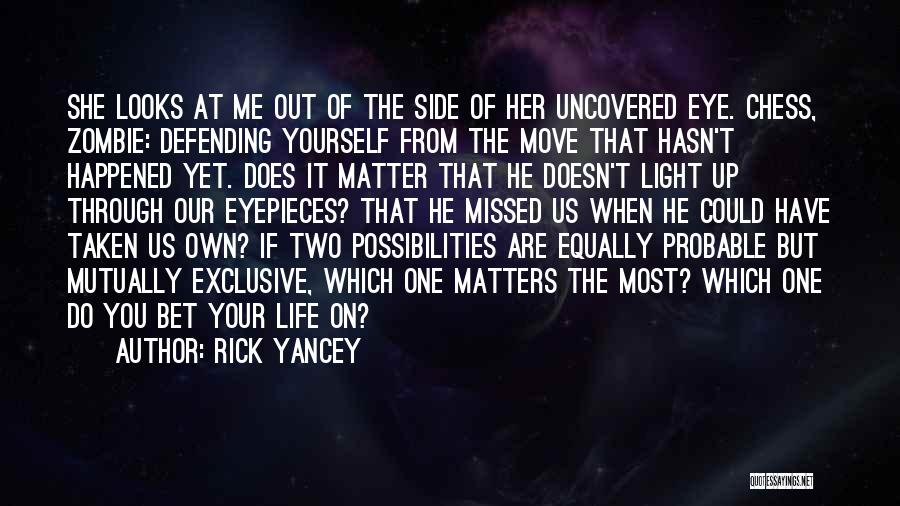 You Missed It Quotes By Rick Yancey