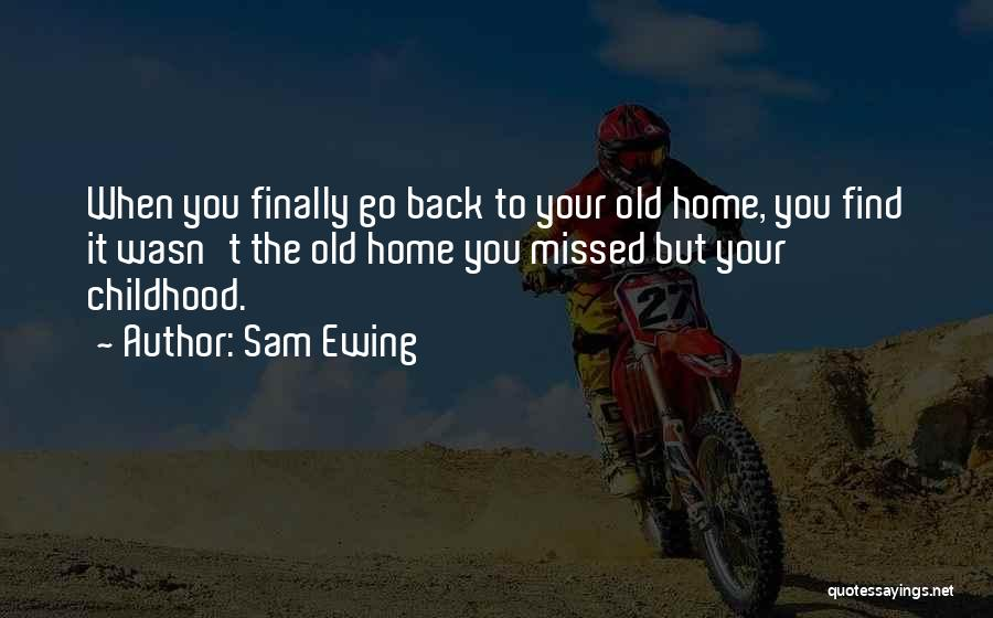 You Missed It Quotes By Sam Ewing