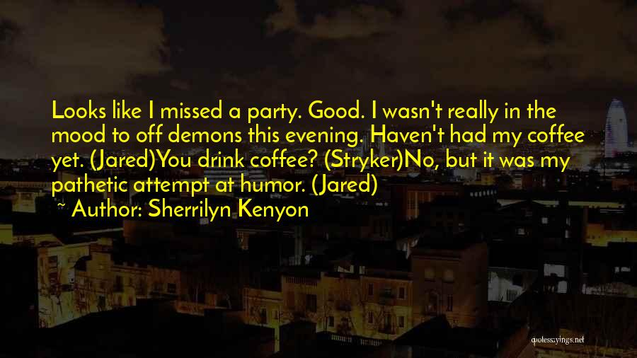 You Missed It Quotes By Sherrilyn Kenyon