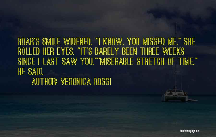 You Missed It Quotes By Veronica Rossi