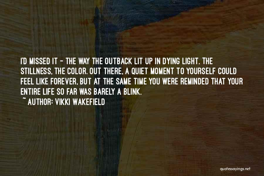 You Missed It Quotes By Vikki Wakefield