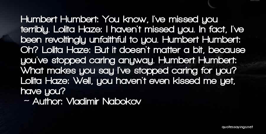 You Missed It Quotes By Vladimir Nabokov