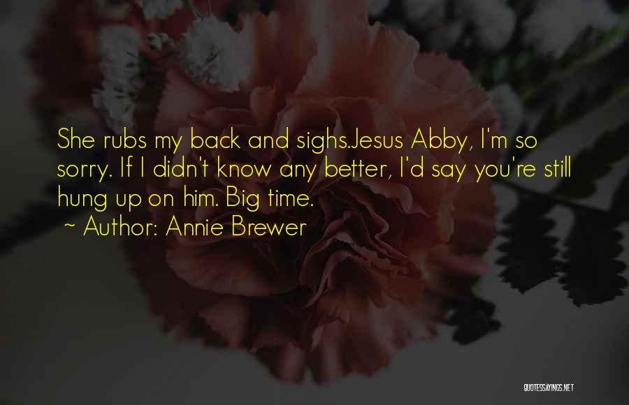 You My Best Friend Quotes By Annie Brewer