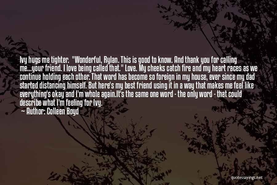 You My Best Friend Quotes By Colleen Boyd