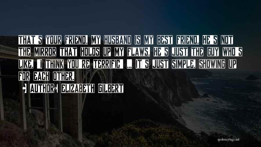 You My Best Friend Quotes By Elizabeth Gilbert