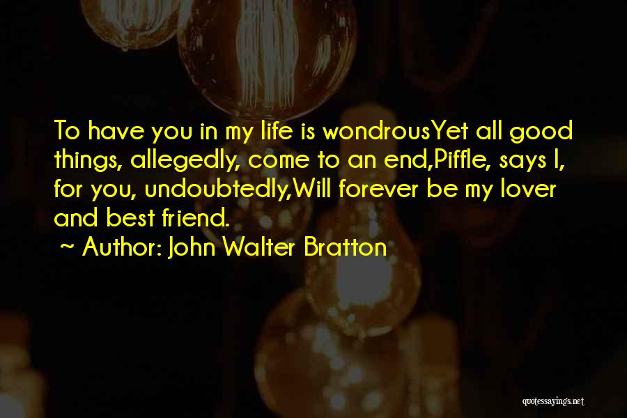 You My Best Friend Quotes By John Walter Bratton