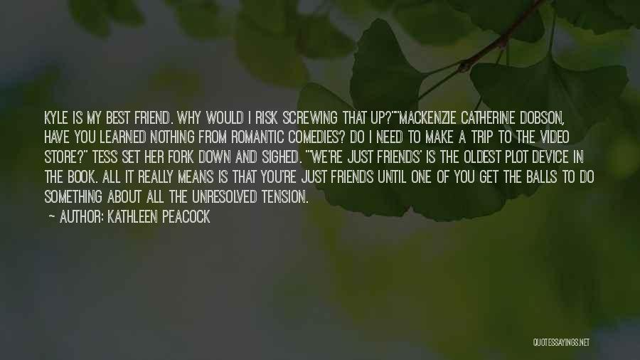 You My Best Friend Quotes By Kathleen Peacock