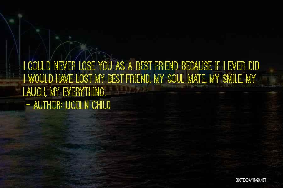 You My Best Friend Quotes By Licoln Child