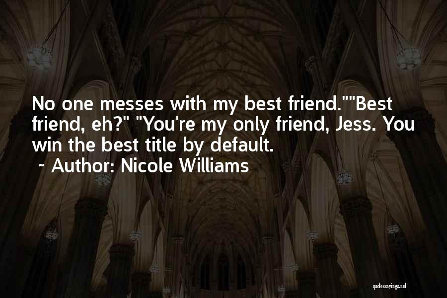 You My Best Friend Quotes By Nicole Williams