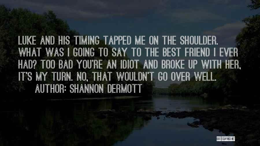 You My Best Friend Quotes By Shannon Dermott