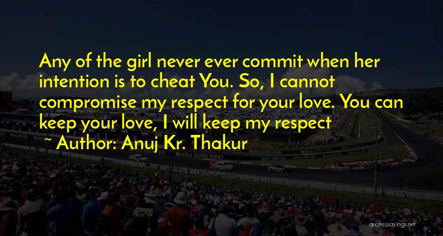 You My Love Quotes By Anuj Kr. Thakur
